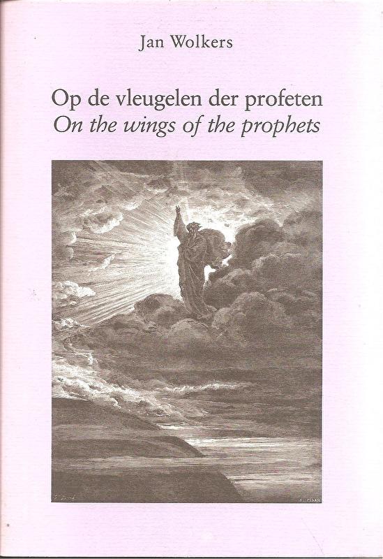 """Wolkers, Jan: """"Op de vleugelen der profeten"""" *"""