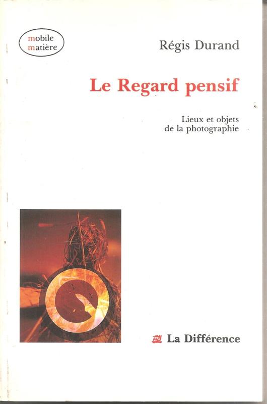 Durand, Régis: Le regard pensif