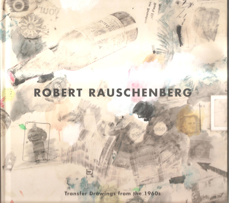 Rauschenberg, Robert: Transfer Drawings from the 1960s