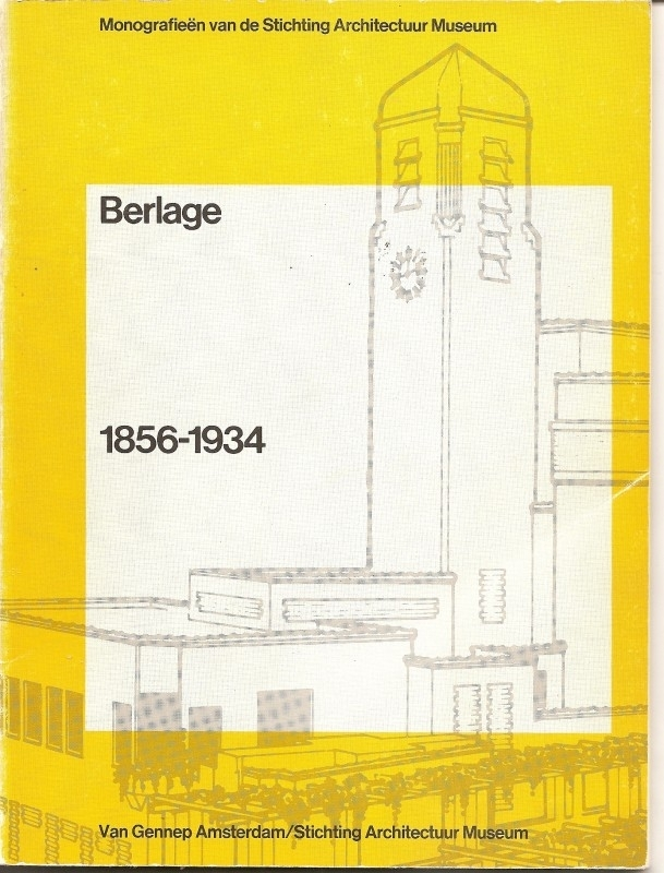 """Broos, Kees e.a. (red.): """"Berlage 1856-1934""""."""
