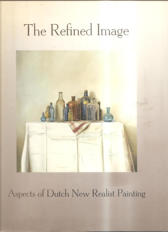 Nieuwendijk, Koen: The Refinded Image. Aspects of Dutch New Realistic Paintingg