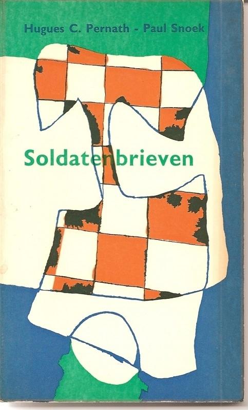 "Pernath, Hugues C - Snoek, Paul: ""Soldatenbrieven""."