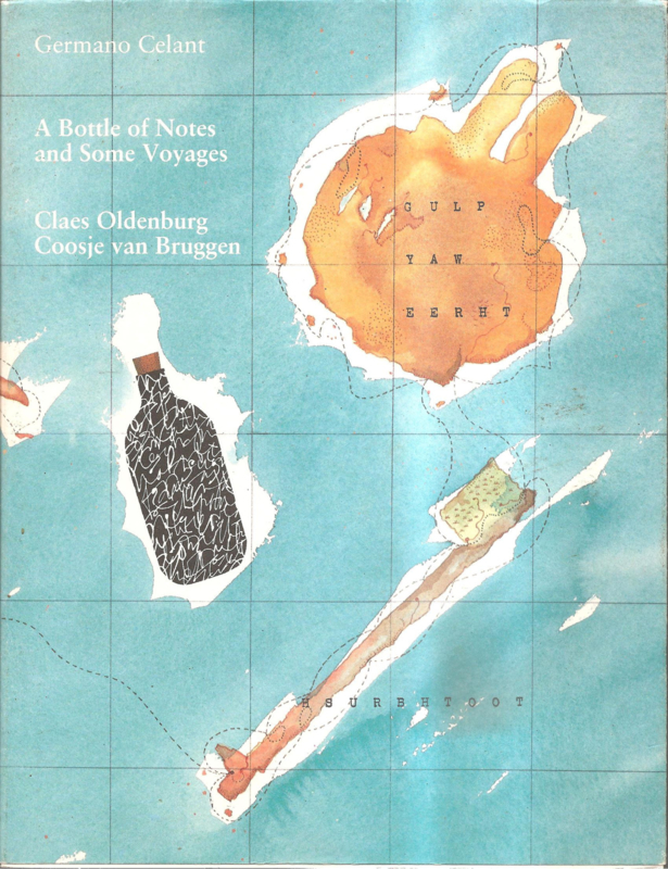 Oldenburg, Claes en Bruggen, Cooje van: A Bottle of Notes and some Voyages