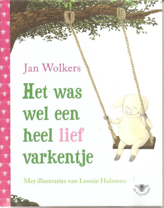 """Wolkers, Jan: """"Het was wel een heel lief varkentje"""""""