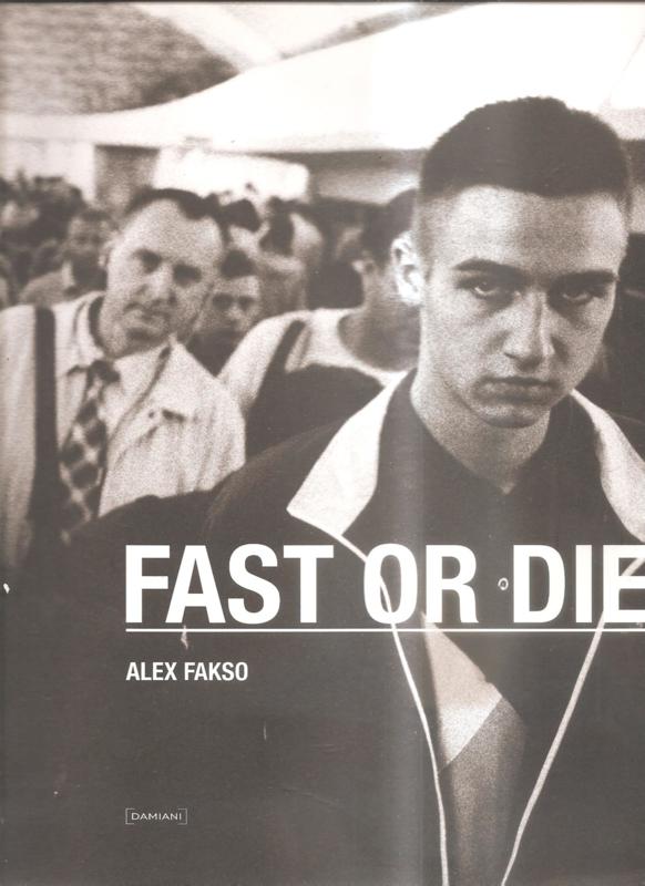 Fakso, Alex: Fast or die