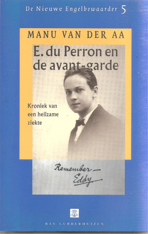 Aa, Manu van der: E. du Perron en de avant-garde