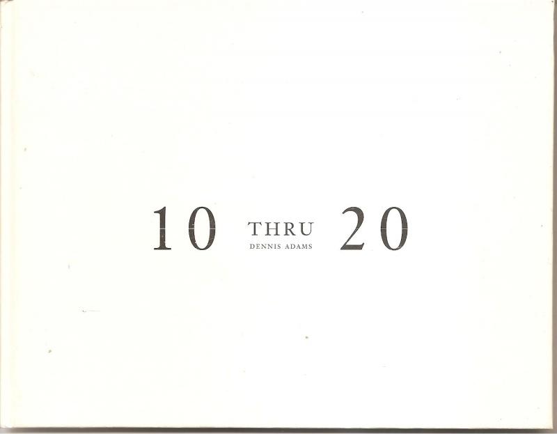 """Adams, Dennis: """"10 thru 20""""."""