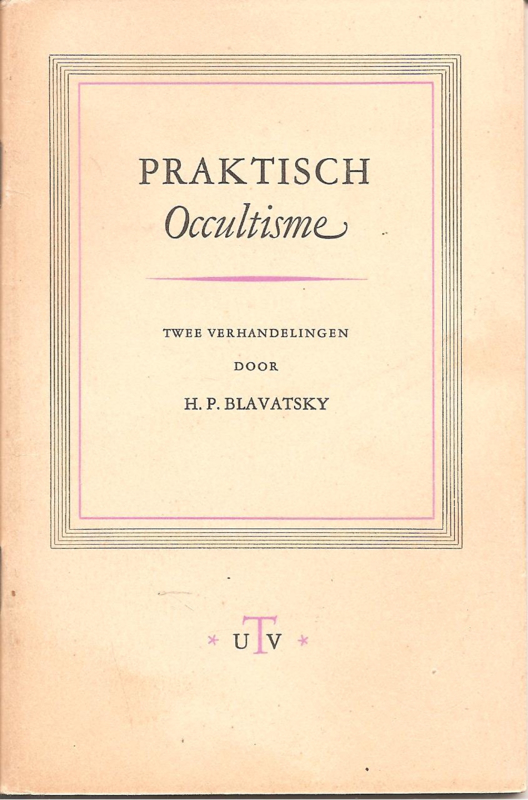 Blavatsky, H.P.: Praktisch Occultisme