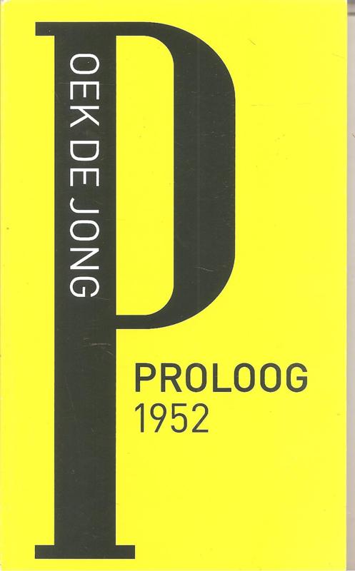 Jong de, Oek: Proloog 1952