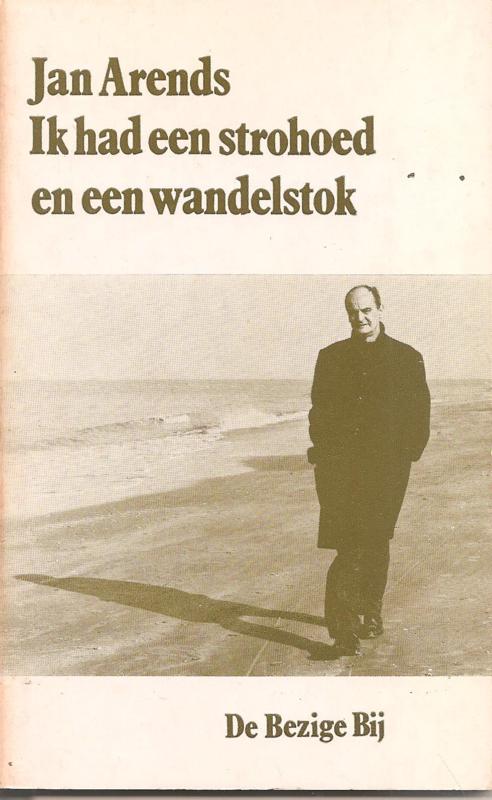 Arends, Jan: Ik had een strohoed en een wandelstok