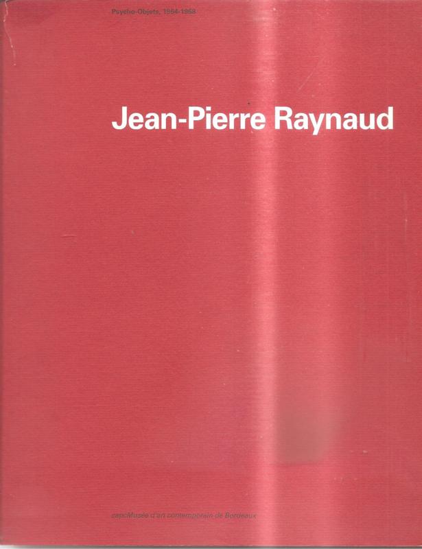 Raynaud, Jean-Pierre: catalogus Musée Bordeaux