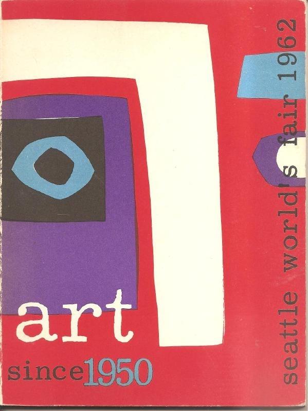 Art since 1950. Seattle World Fair 1962