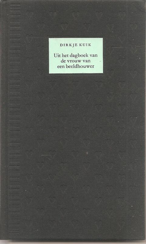 Kuik, Dirkje: Uit het dagboek van de vrouw van een beeldhouwer