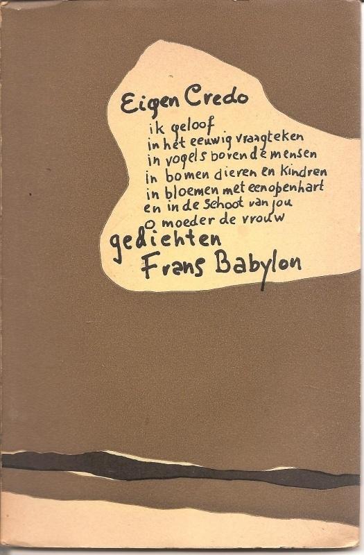 """Babylon, Frans: """"Eigen Credo""""."""