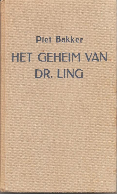 Bakker, Piet: Het geheim van dr. Ling