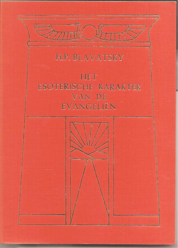Blavatsky, H.P.: Het esoterisch karakter van de evangeliën