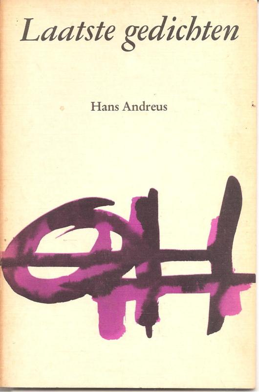 Andreus, Hans: Laatste gedichten