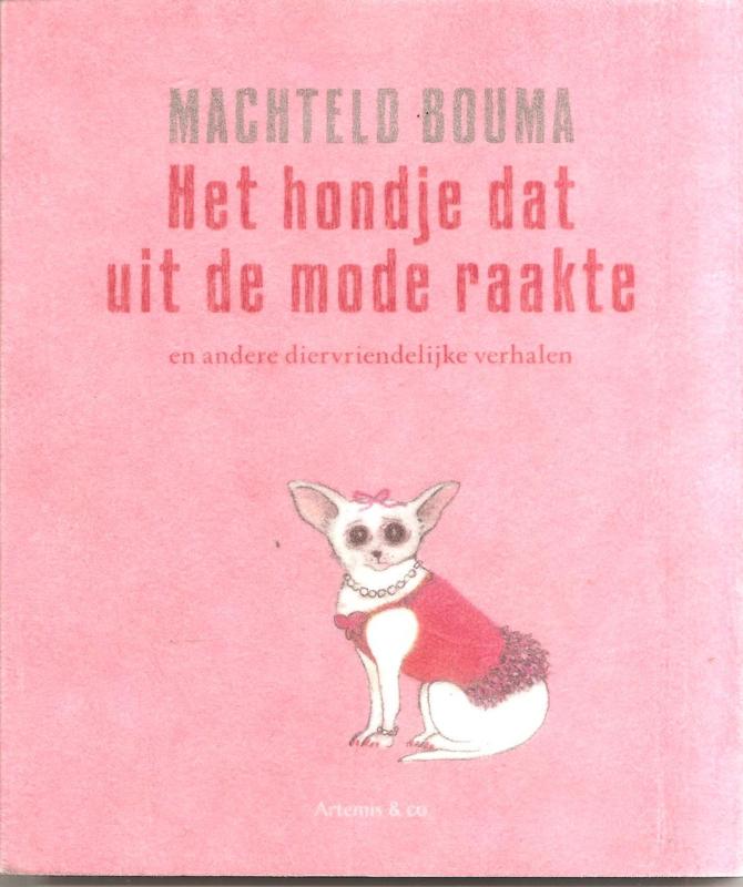 Bouma, Machteld: Het hondje dat uit de mode raakte.