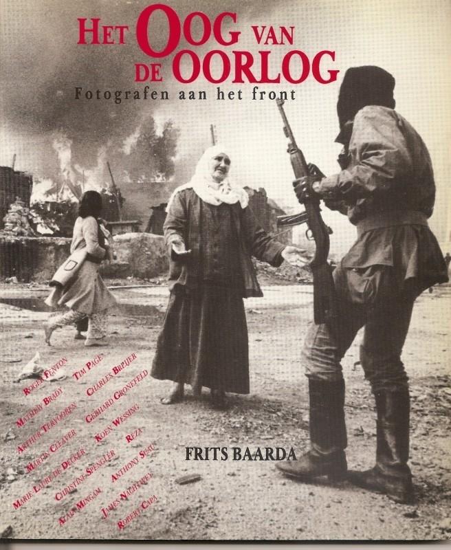 """Baarda, Frits: """"Het Oog van de Oorlog""""."""