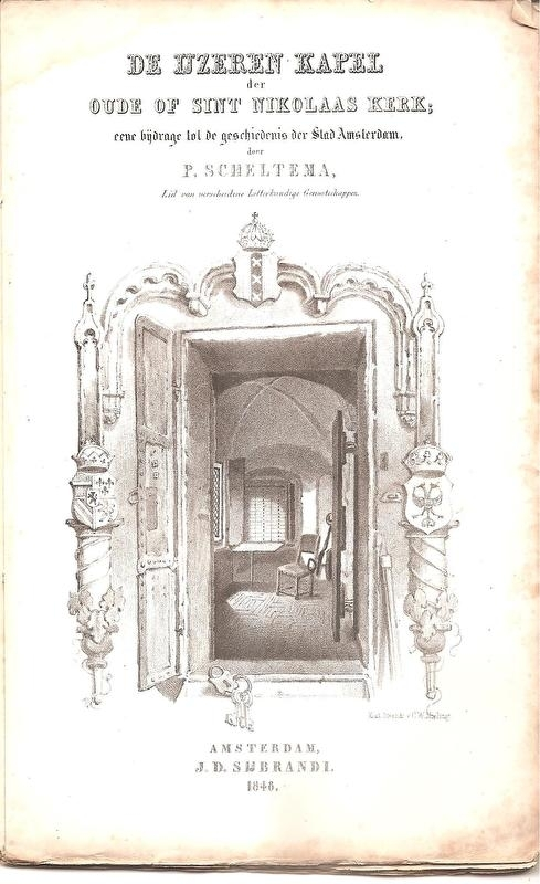 """Scheltema, P.: """"De IJzeren Kapel der Oude of Sint Nikolaas Kerk""""  (kan nog niet besteld worden)"""