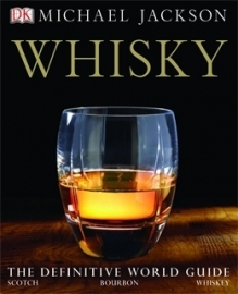 Michael Jackson : Whisky ; The definitive world guide to scotch, bourbon and whiskey