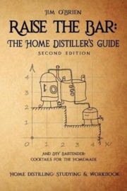 Jim O'Brien : Raise the Bar : The Home Distiller's Workbook (softcover)