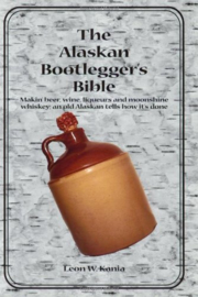 Leon W Kania:  The Alaskan Bootlegger's Bible