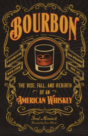 Fred Minnick, Bourbon, the rise, fall and rebirth of an American Whiskey