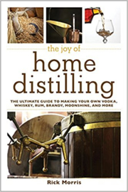 Rick Morris : The Joy of Home Distilling