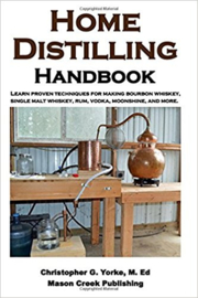 Christopher G Yorke M Ed : Home Distilling Handbook