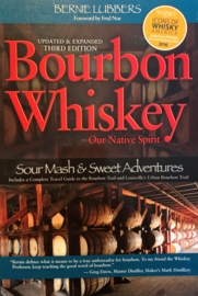 Bernie Lubbers : Bourbon Whiskey Our native Spirit, 3rd edition