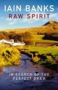 Iain Banks : Raw Spirit