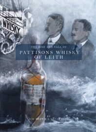 Louis Reps & Jim Brown : The Rise and Fall of Pattisons Whisky of Leith