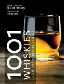 Dominic Roskrow : 1001 Whiskies You Must Try Before You Die