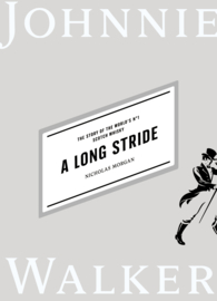 Nicholas Morgan: A Long Stride Book – The Story Of The World's No.1 Scotch Whisky