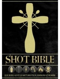 ShotBible: van Classic Shots tot Slammers & Bombs.