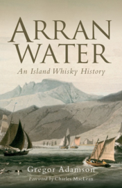 Gregor Adamson:  Water An Island Whisky History