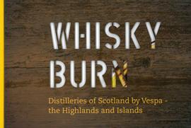 Ben Birdsall : Whisky Burn ; Distilleries of Scotland by Vespa