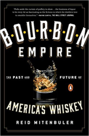 Reid Mitenbuler : Bourbon Empire: The Past and Future of America's Whiskey
