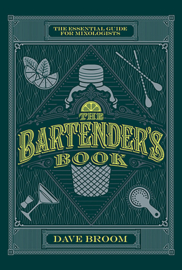 Dave Broom The Bartender's Book: The Essential Guide for Mixologists - Hardcover