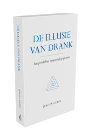 Jeroen Derks: De Illusie van Drank