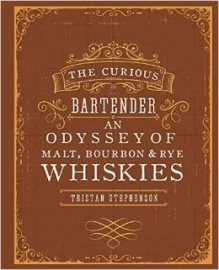 Tristan Stephenson : The Curious Bartender: An Odyssey of Malt Bourbon & Rye Whiskies