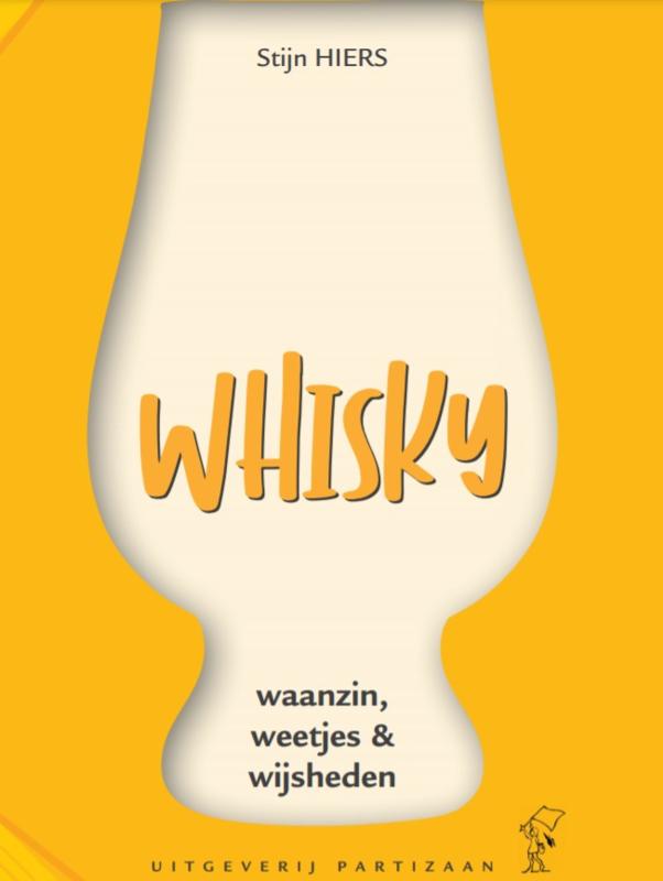 Stijn Hiers: Whisky; Waanzin, weetjes & wijsheden