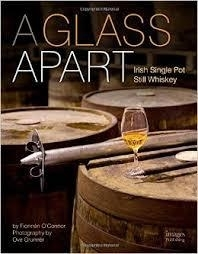 Fionnán O'Connor : A Glass Apart: Irish Single Pot Still Whiskey