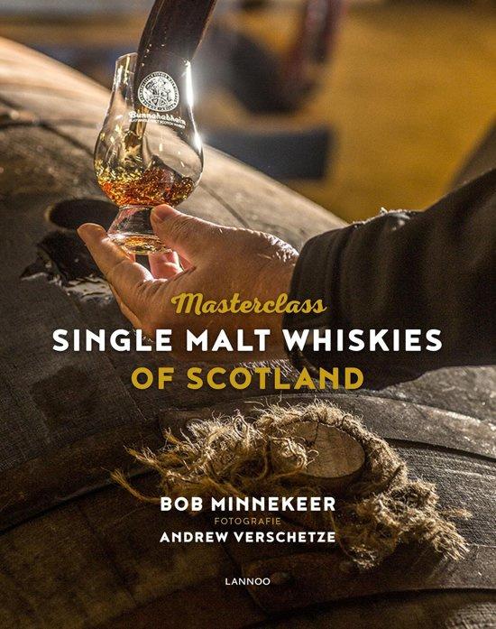 Bob Minnekeer : Masterclass Single Malt Whiskies of Scotland