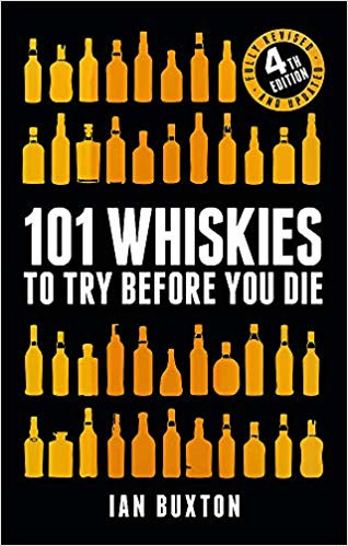 Ian Buxton: 101 whiskies to try before you die updated 4th edition