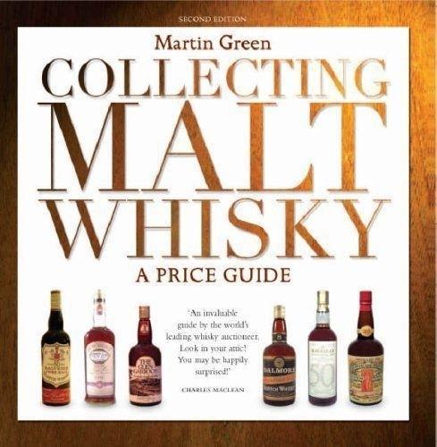 Martin Green: Collecting Malt Whisky