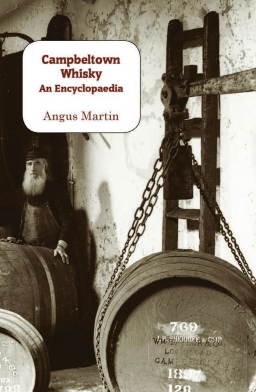 Angus Martin; Campbeltown Whisky: An Encyclopeadia