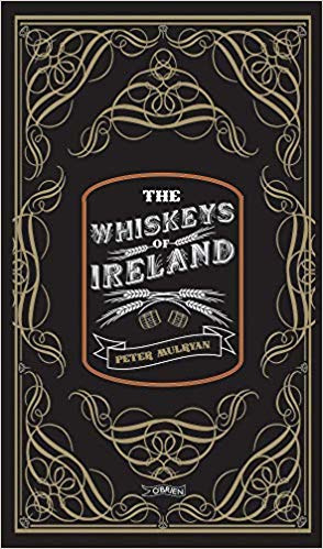 Peter Mulryan; The Whiskeys of Ireland