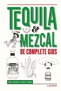 Isabel Boons & Kobe Desmet : Tequila, mezcal